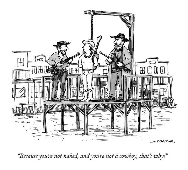 Because You're Not Naked Art Print featuring the drawing A Wild West Sheriff And Deputy Are About To Hang by Joe Dator