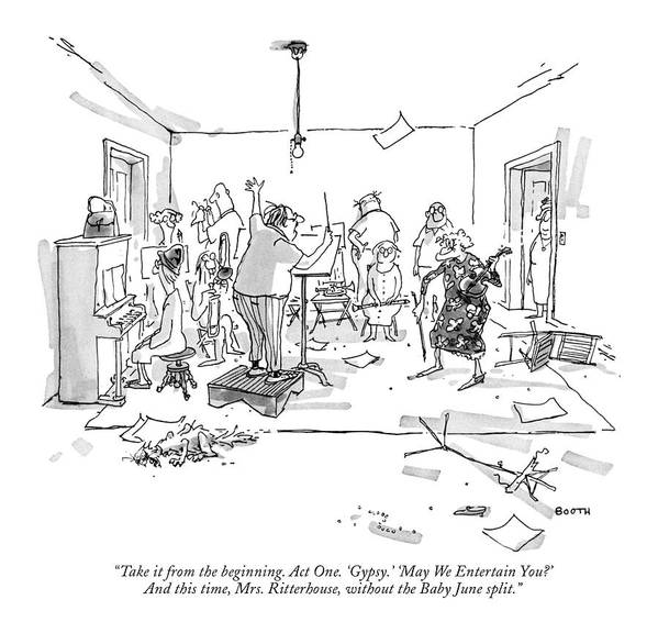 74906 Gbo George Booth (orchestra Conductor In Shabby Apartment To Elderly Violinist.) Apartment Clarinet Clutter Conductor Elderly Entertainment Gather Gathering Group 'gypsy Instrument Messy Music Musical Orchestra Performance Piano Ragtag Shabby Sheet Singing Song Stands Violin Violinist Wand Art Print featuring the drawing Take It From The Beginning. Act One. 'gypsy.' by George Booth
