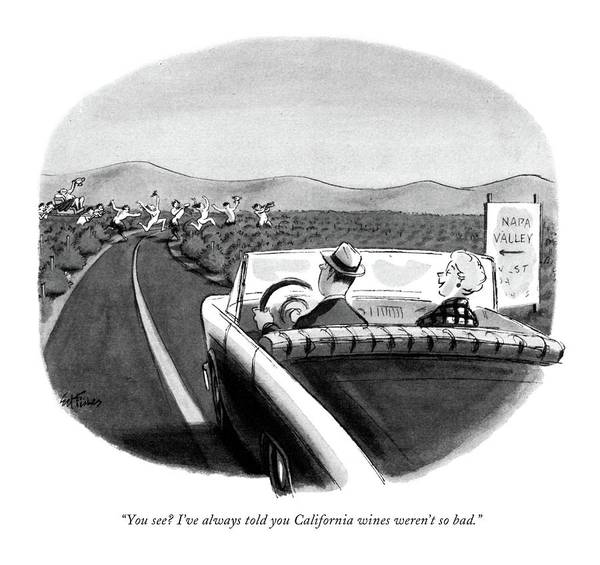 93360 Efi Ed Fisher (wife To Husband As They Drive Through The Napa Valley Art Print featuring the drawing You See? I've Always Told You California Wines by Ed Fisher
