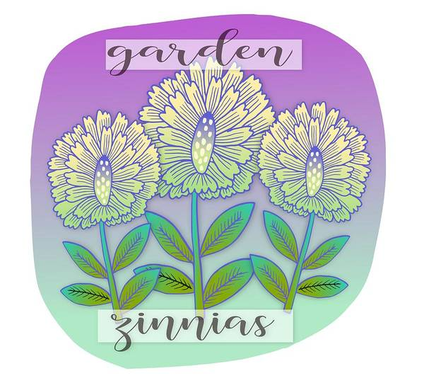 Garden Art Print featuring the digital art Garden Zinnias by Elaine Jackson