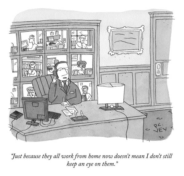 """""""just Because They All Work From Home Now Doesn't Mean I Don't Still Keep An Eye On Them."""" Art Print featuring the drawing Keeping An Eye On Them by Peter C Vey"""