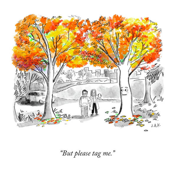 But Please Tag Me. Art Print featuring the drawing Please Tag Me by Jason Adam Katzenstein
