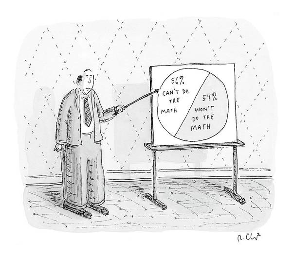 Math Art Print featuring the drawing New Yorker November 5th, 2007 by Roz Chast