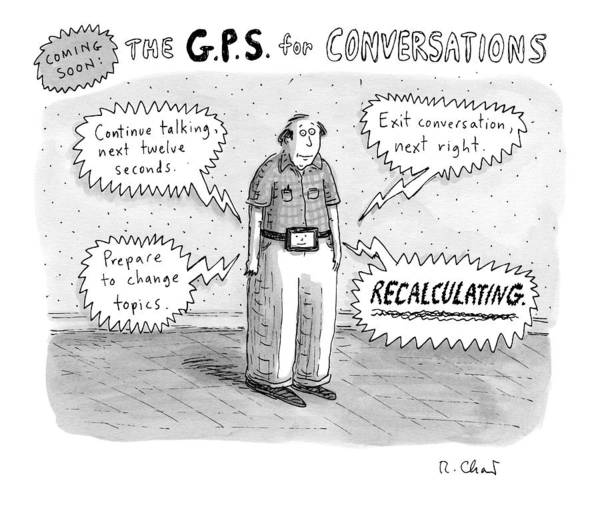 Tv-remote Controls Art Print featuring the drawing A Man Is Standing Listening To A G.p.s. Voice by Roz Chast