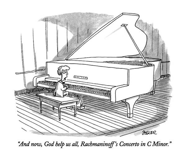 Child To Audience As He Sits Down At Grand Piano To Begin Concert. Children Art Print featuring the drawing And Now, God Help Us All, Rachmaninoff's Concerto by Jack Ziegler