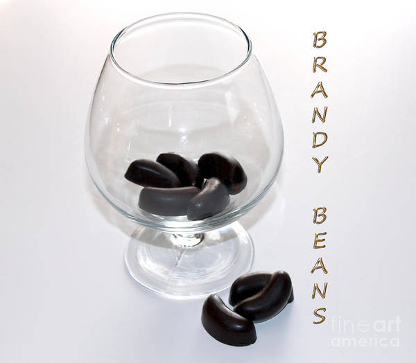 Brandy Art Print featuring the photograph Brandy Beans - Liqueur - Chocolate by Barbara Griffin