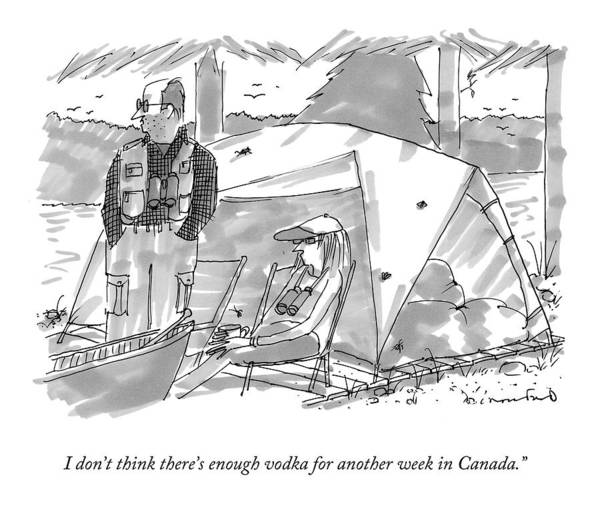 I Don't Think There's Enough Vodka For Another Week In Canada. Canada Art Print featuring the drawing I Don't Think There's Enough Vodka For Another by Michael Crawford