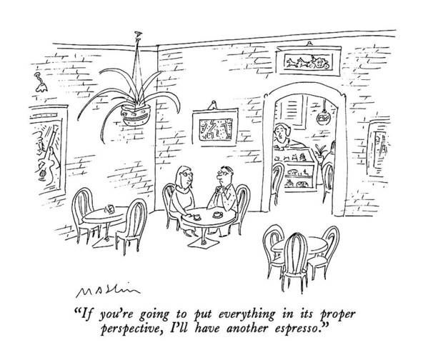 Woman To Man In Restaurant.  Restaurants Art Print featuring the drawing If You're Going To Put Everything In Its Proper by Michael Maslin