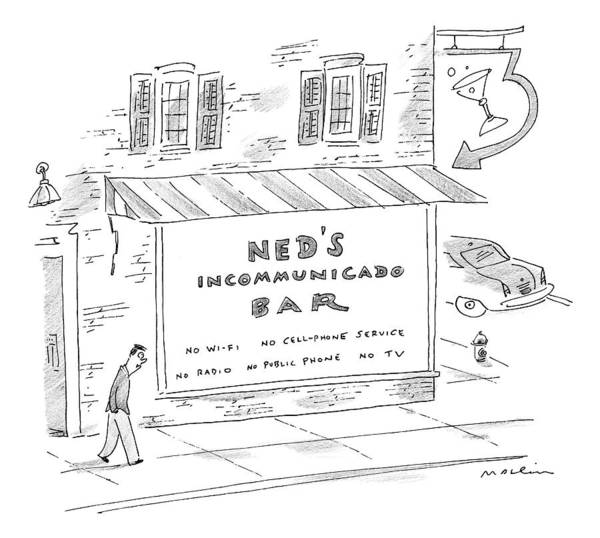 Bar Signs Art Print featuring the drawing Ned's Incommunicado Bar Advertises A Lack by Michael Maslin