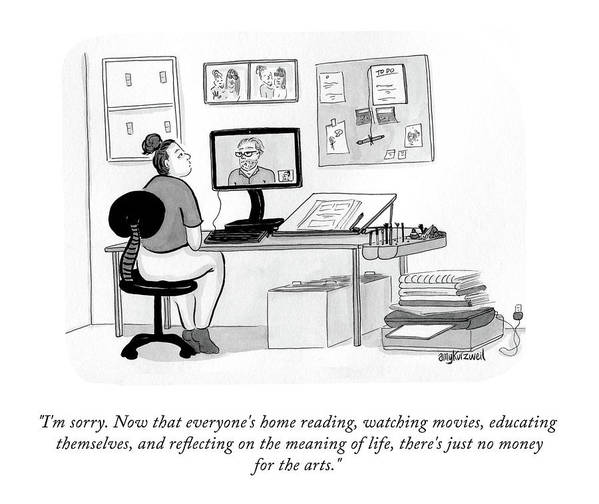 """""""i'm Sorry. Now That Everyone's Home Reading Art Print featuring the drawing No Money For The Arts by Amy Kurzweil"""