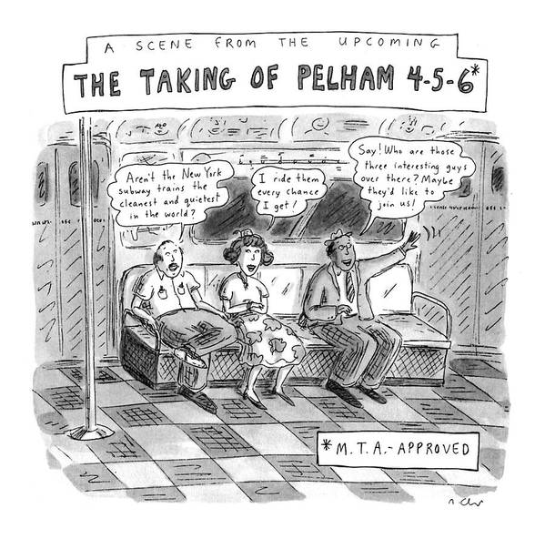 A Scene From The Upcoming The Taking Of Pelham 4-5-6* No Caption Urban Art Print featuring the drawing A Scene From The Upcoming The Taking Of Pelham by Roz Chast