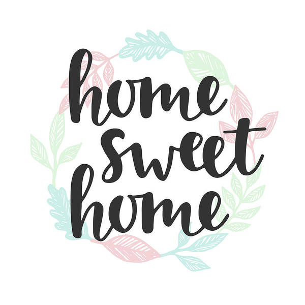 Home Decor Art Print featuring the digital art Home Sweet Home Quote. Handwritten by Artrise