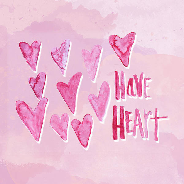 Have Art Print featuring the mixed media Have Heart by Sd Graphics Studio