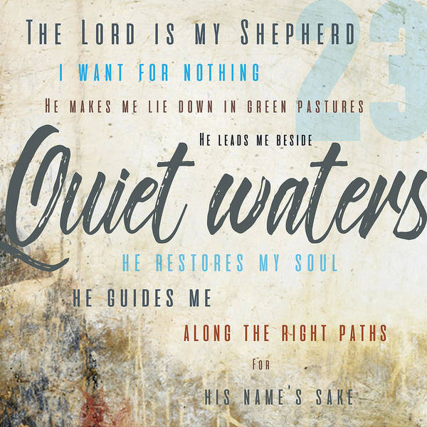 Psalm 23 Art Print featuring the digital art Psalm 23 Quiet Waters by Claire Tingen
