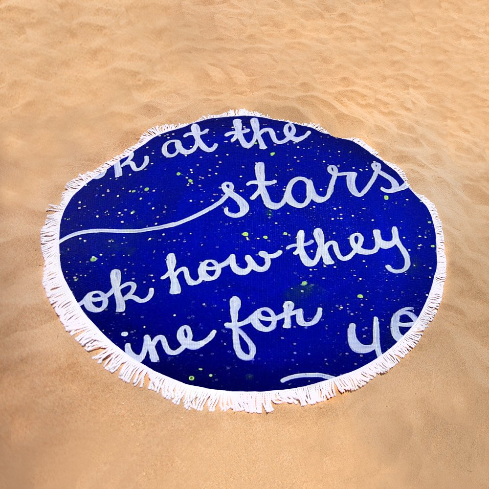 Look At The Stars Quote Painting Round Beach Towel For Sale By