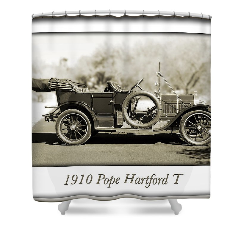 1910 Pope Hartford T Shower Curtain featuring the photograph 1910 Pope Hartford T by Jill Reger