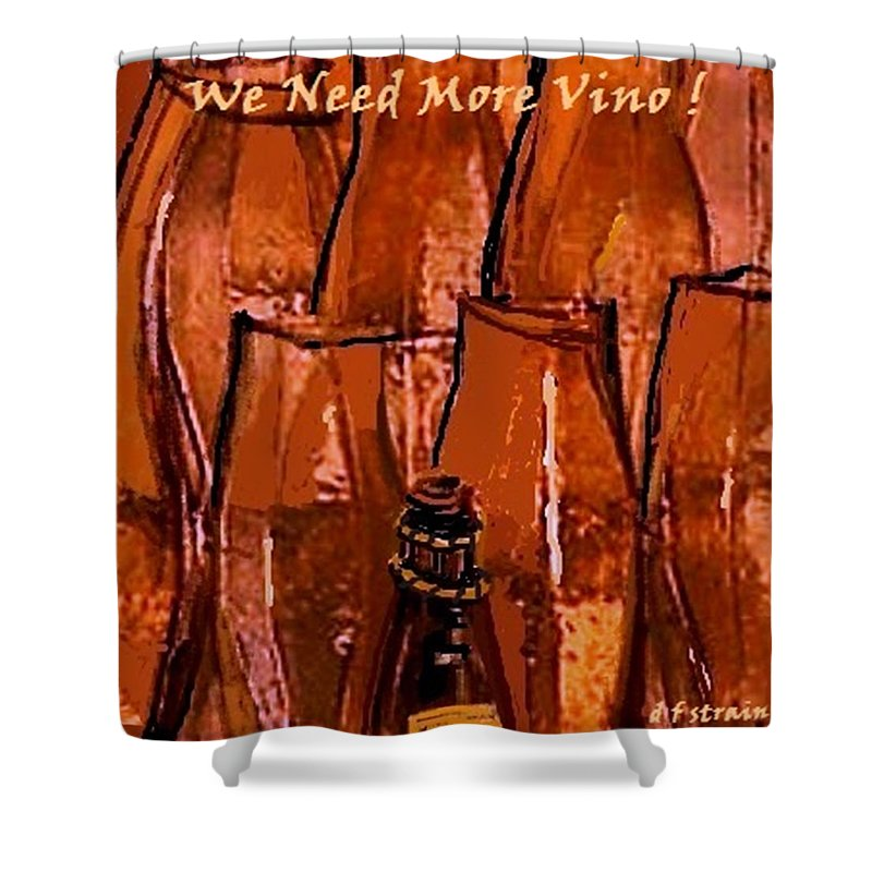 Fineartamerica.com Shower Curtain featuring the painting We Need More Vino by Diane Strain