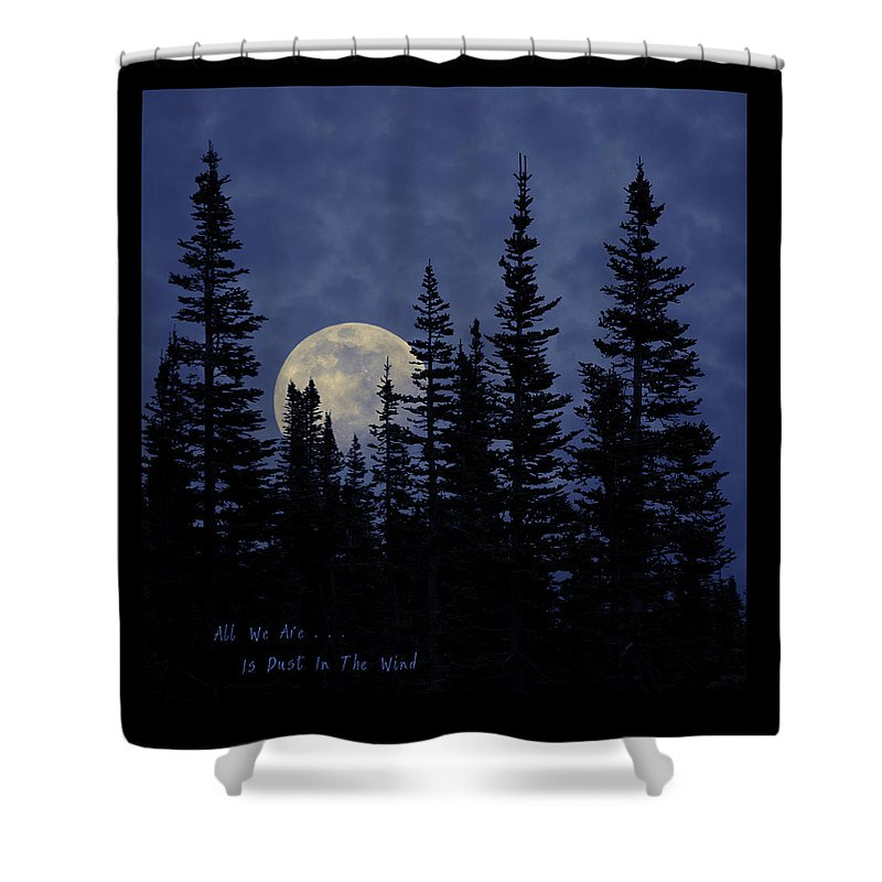 Glacier National Park Shower Curtain featuring the photograph All We Are Is Dust In The Wind by John Stephens