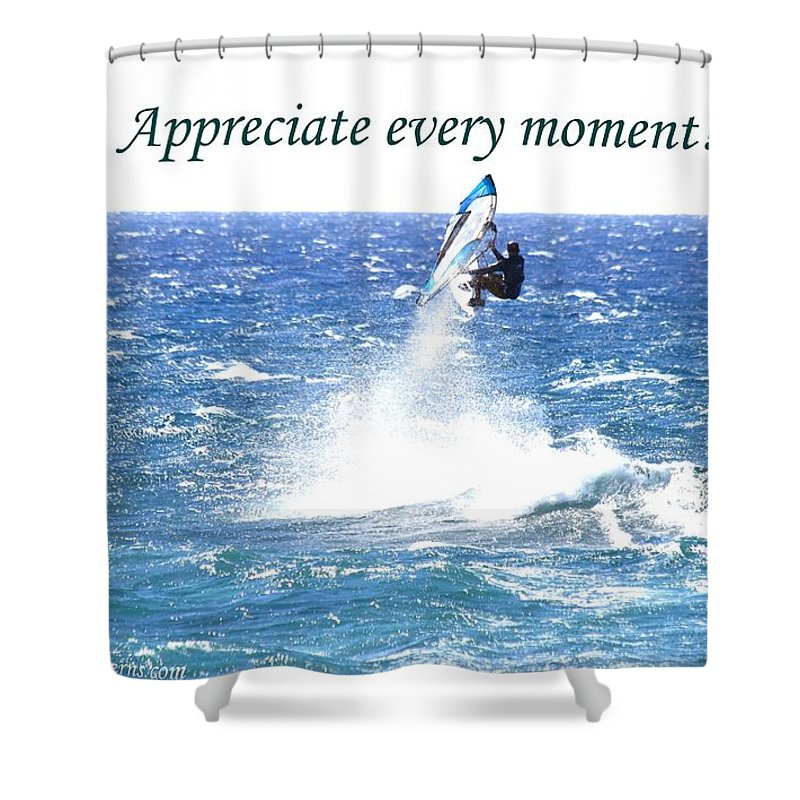 Habits And Patterns Shower Curtain featuring the photograph Appreciate Every Moment by Pharaoh Martin
