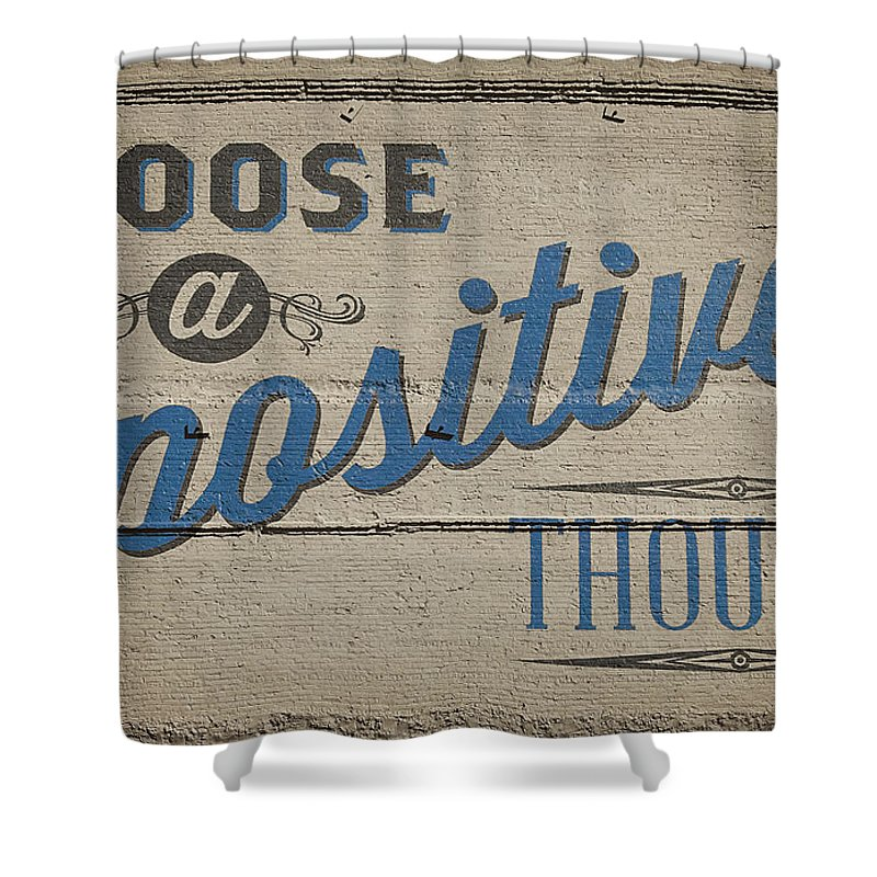 Billboard Shower Curtain featuring the photograph Choose A Positive Thought by Scott Norris