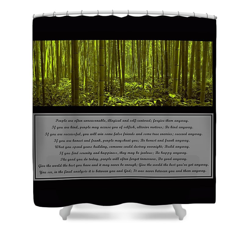 Mother Teresa Shower Curtain featuring the photograph Do It Anyway Bamboo Forest by David Dehner