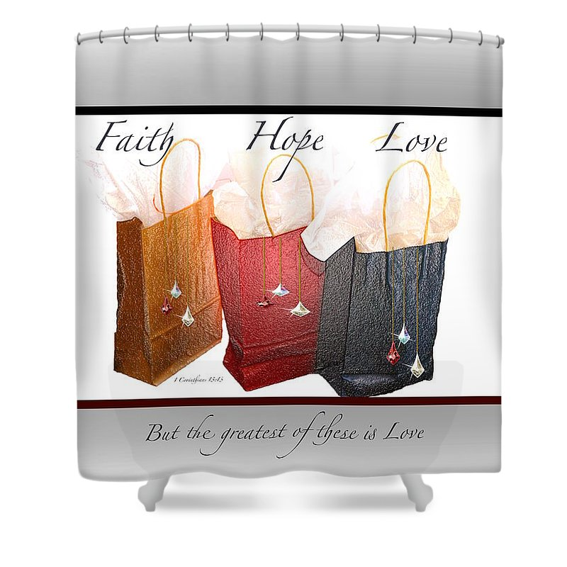 #gift Bags Shower Curtain featuring the photograph Faith Hope Love by Debbie Nobile