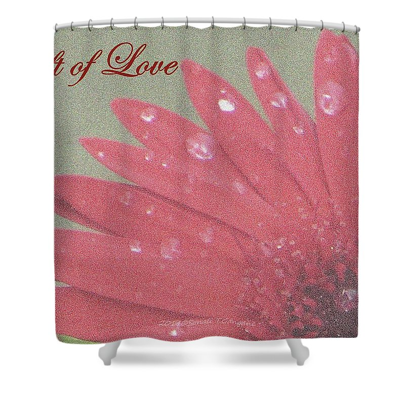 Gidt Of Love Shower Curtain featuring the photograph Gift Of Love by Sonali Gangane