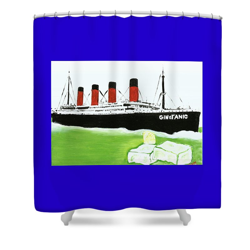 Sea Scape Titanic Shower Curtain featuring the painting A Gin And Tanic Goes Down Well by MERLIN Vernon