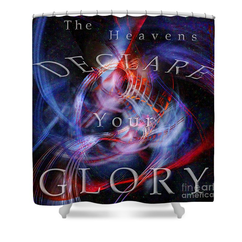 the Heavens Declare Your Glory Shower Curtain featuring the digital art Glory1 by Margie Chapman