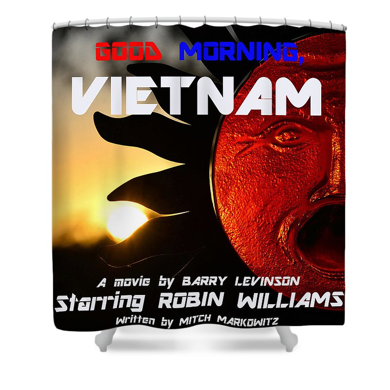Good Morning Vietnam Shower Curtain featuring the photograph Good Morning Vietnam Movie Poster by David Lee Thompson