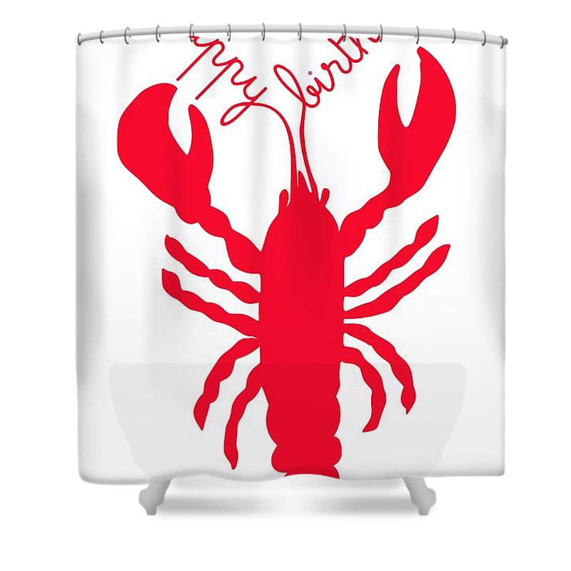 Happy Birthday Lobster With Feelers 2012 Shower Curtain Featuring The Digital Art