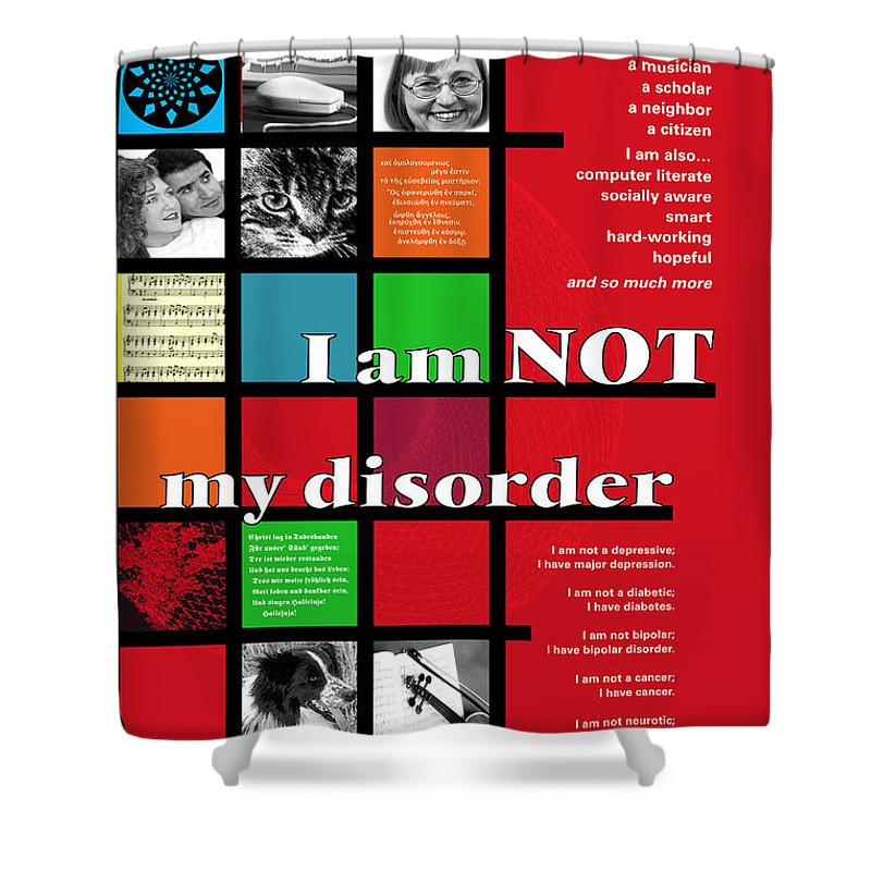 Bipolar Shower Curtain featuring the digital art I Am Not My Disorder by Chuck Mountain