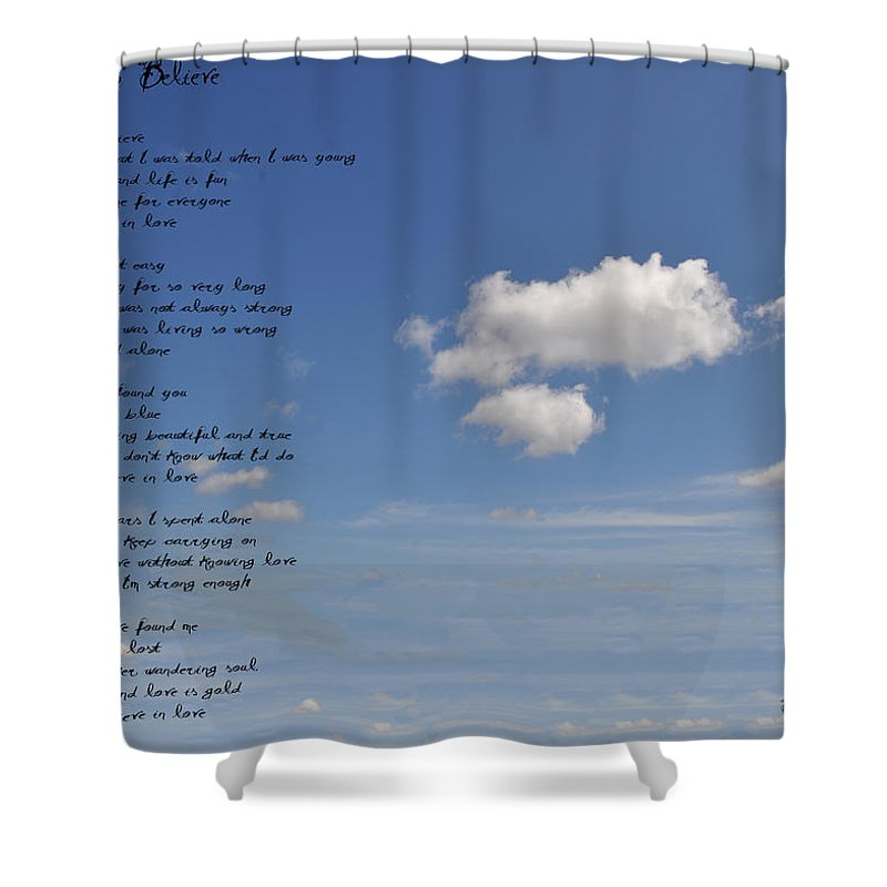 I Want To Believe Shower Curtain featuring the photograph I Want To Believe by Bill Cannon