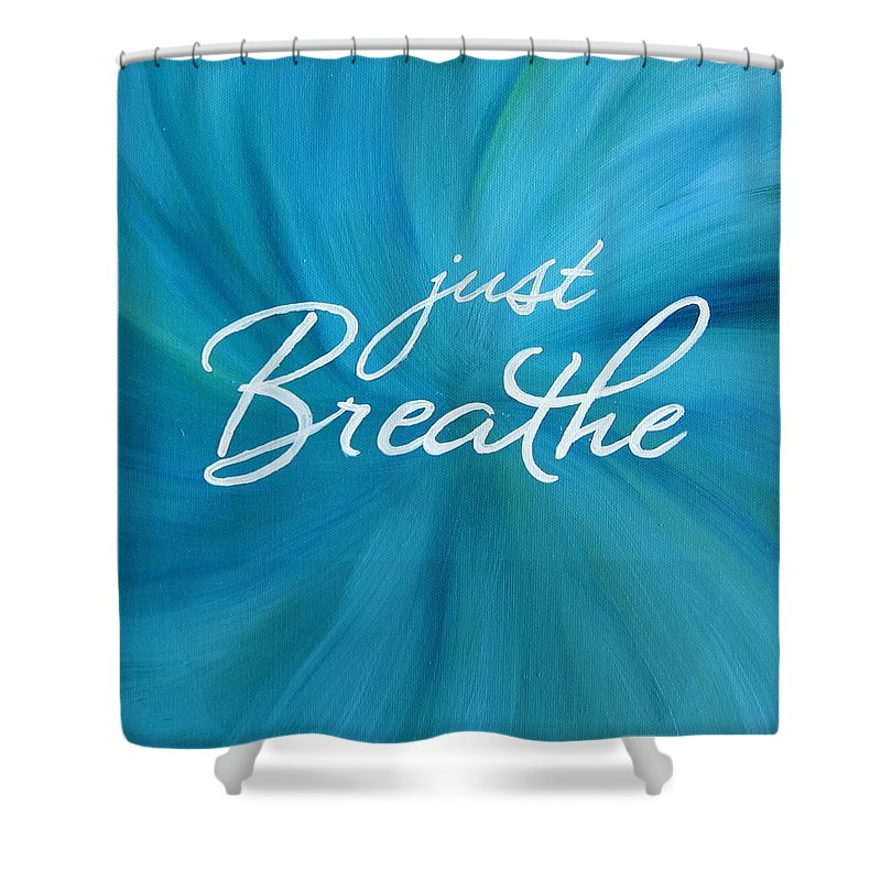 Just Breathe Shower Curtain featuring the painting Just Breathe - Aqua by Michelle Eshleman
