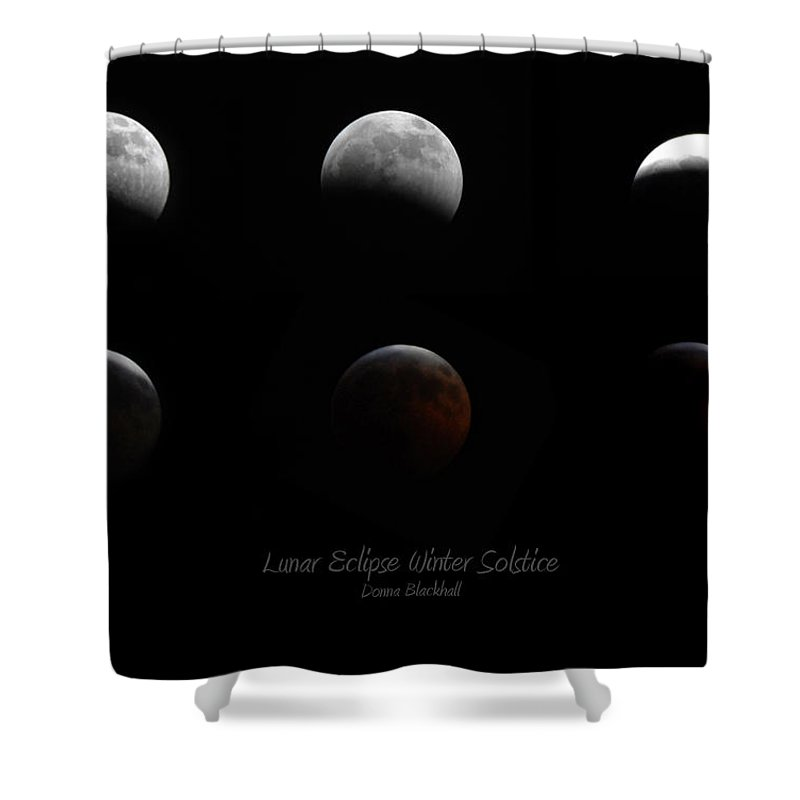 Moon Shower Curtain featuring the photograph Lunar Eclipse Winter Solstice by Donna Blackhall