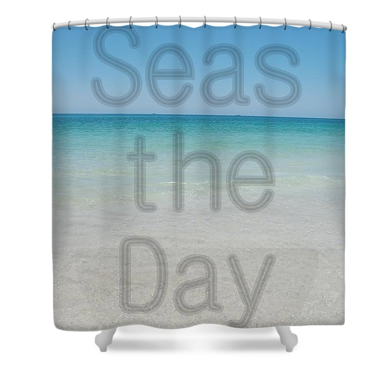 Water Shower Curtain featuring the photograph Seas The Day by May Photography