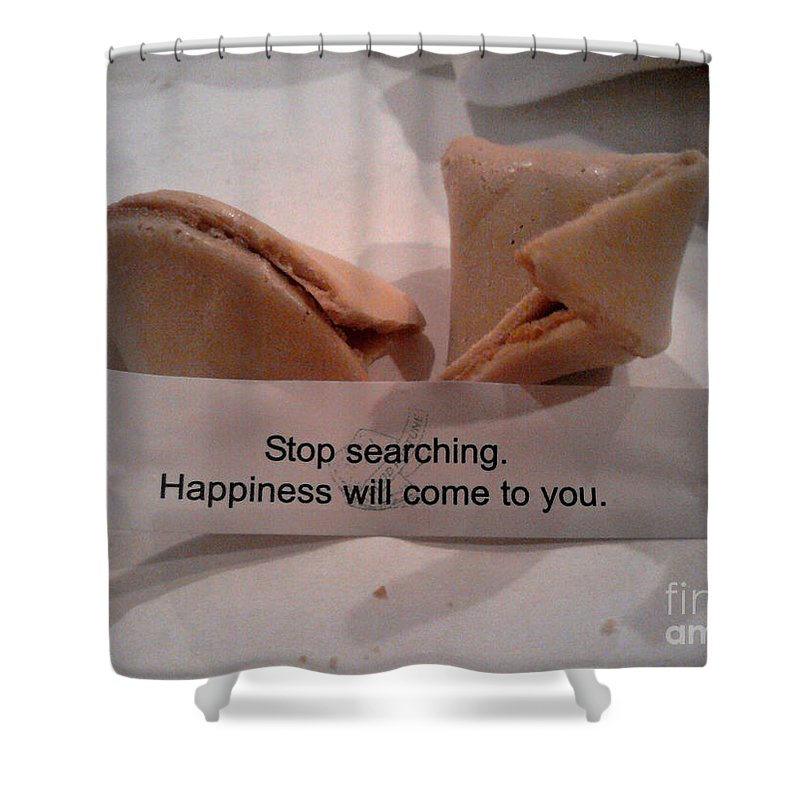 Fortune Cookie Shower Curtain featuring the photograph Stop Searching by Nancy Mueller