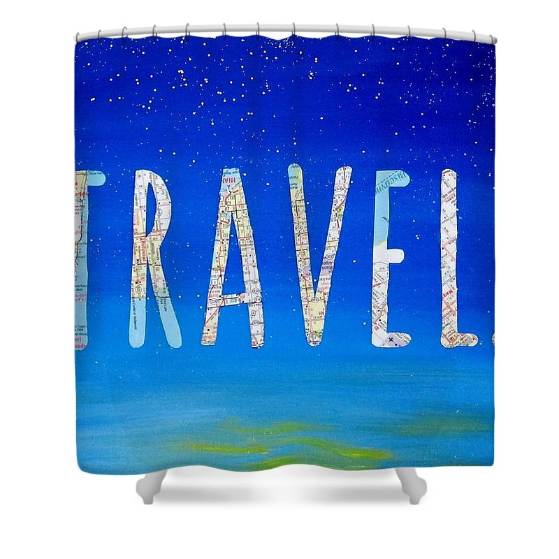 Travel Shower Curtain Featuring The Mixed Media Word Art By Michelle Eshleman