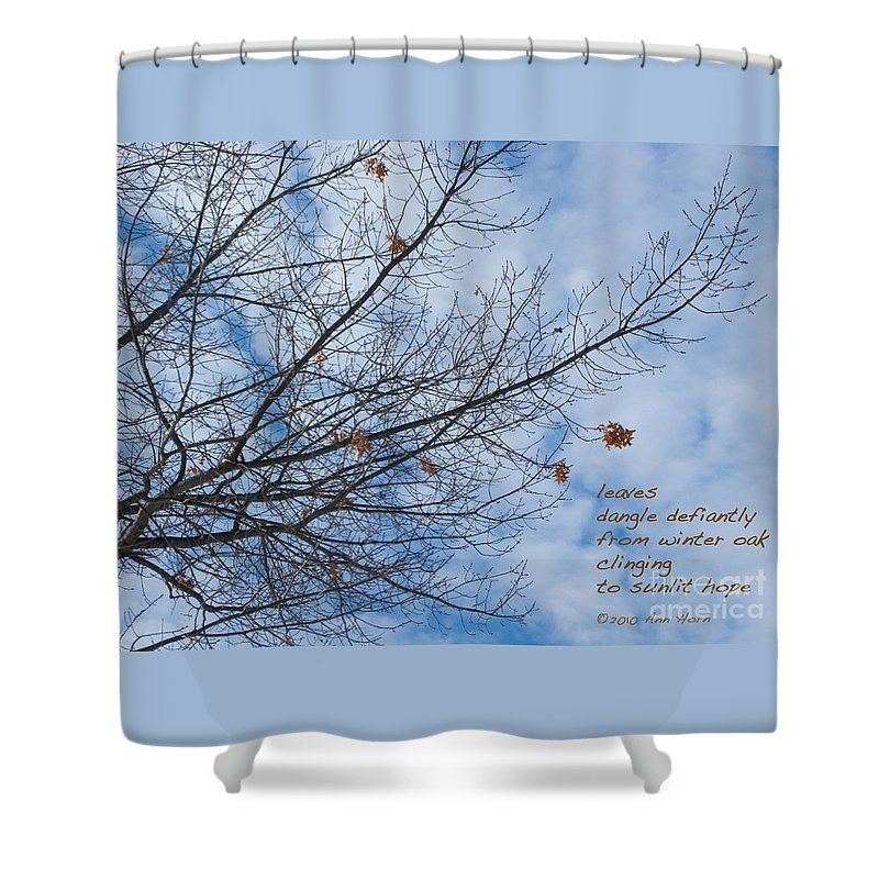 Oak Shower Curtain featuring the photograph Winter Hope by Ann Horn