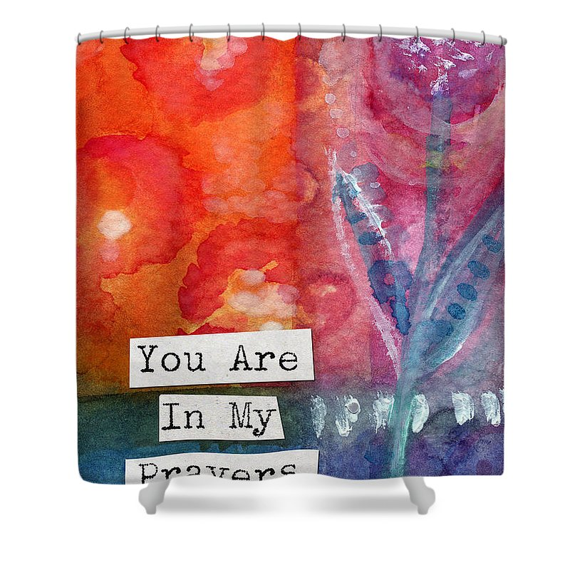 You Are In My Prayers Shower Curtain featuring the painting You Are In My Prayers- Watercolor Art Card by Linda Woods
