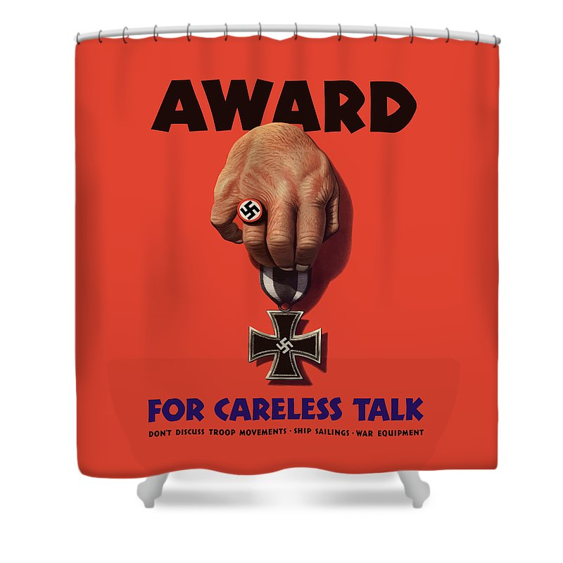 World War Ii Shower Curtain featuring the painting Award For Careless Talk - Ww2 by War Is Hell Store