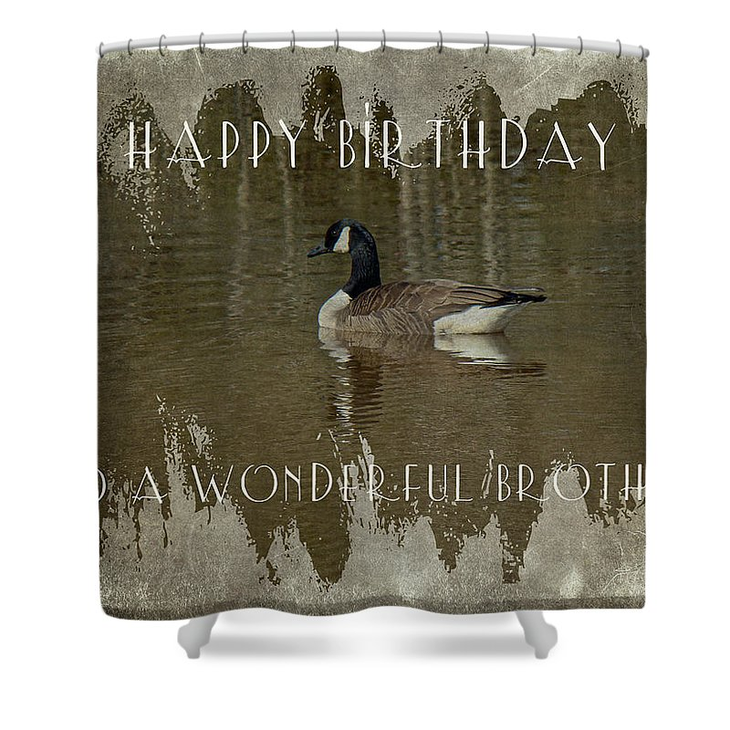Birthday Shower Curtain featuring the photograph Brother Birthday Greeting Card - Canada Goose by Mother Nature