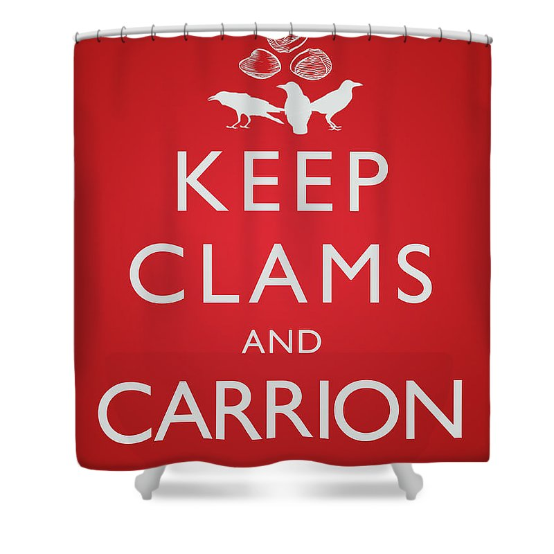 Humor Shower Curtain featuring the digital art Keep Clams And Carrion by Tim Nyberg
