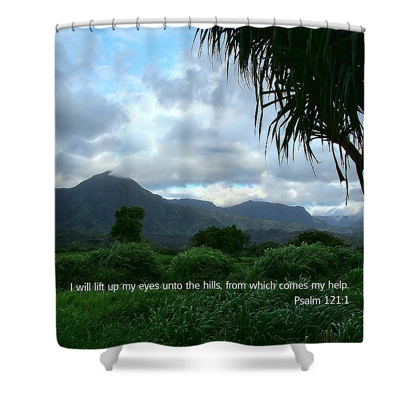 Scripture And Picture Psalm 121:1 Shower Curtain featuring the photograph Scripture And Picture Psalm 121 1 by Ken Smith