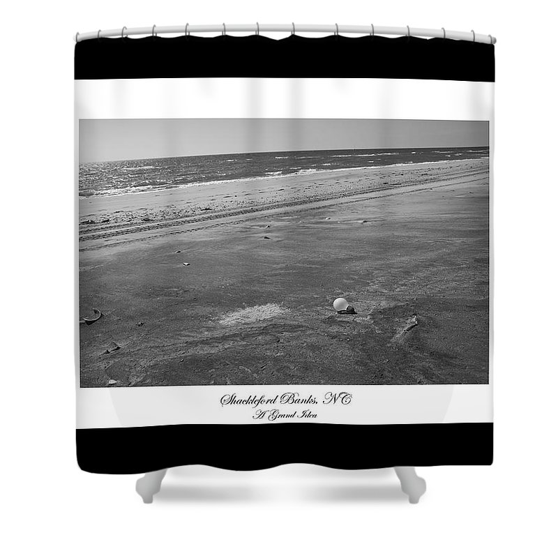 Shackleford Shower Curtain featuring the photograph Shackleford Banks A Grand Idea by Betsy Knapp