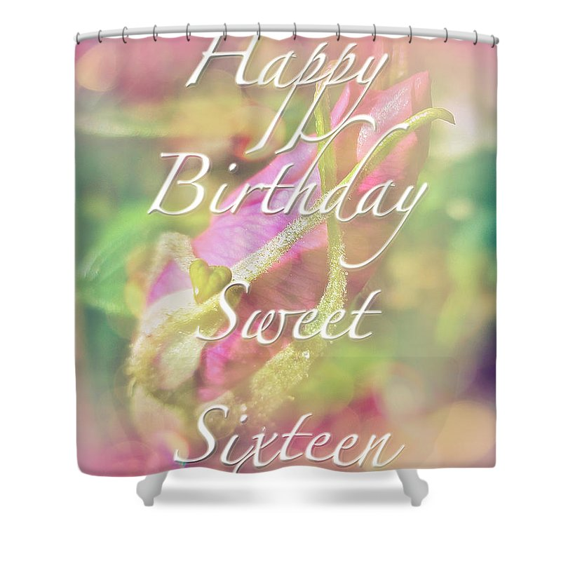 Sixteen Shower Curtain featuring the photograph Sweet Sixteen Birthday Greeting Card - Rosebud by Mother Nature