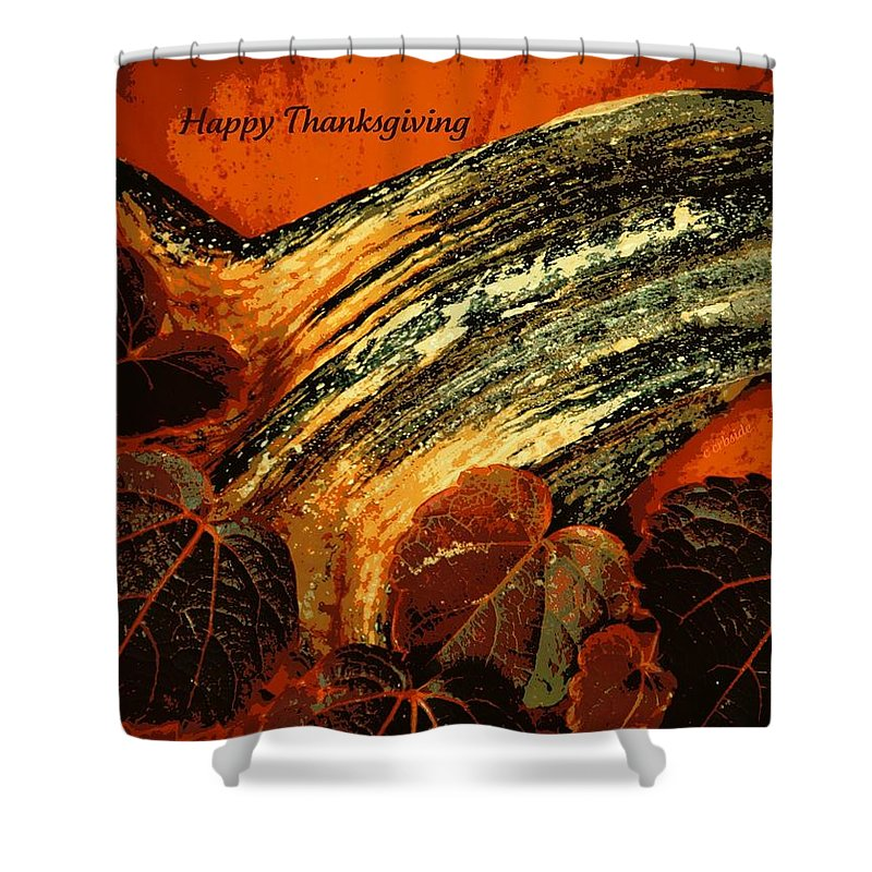 Holiday Shower Curtain featuring the photograph Thanksgiving Greeting Card by Chris Berry