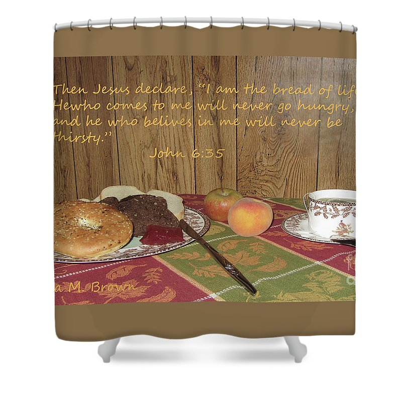 Bread Shower Curtain featuring the photograph The Bread Of Life by Donna Brown