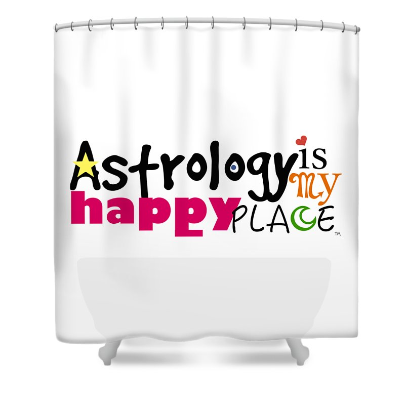 My Happy Place Shower Curtain featuring the digital art Astrology Is My Happy Place by Shelley Overton