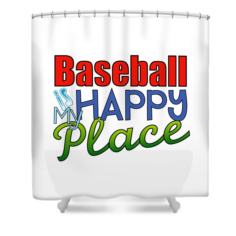 My Happy Place Shower Curtain featuring the digital art Baseball Is My Happy Place by Shelley Overton